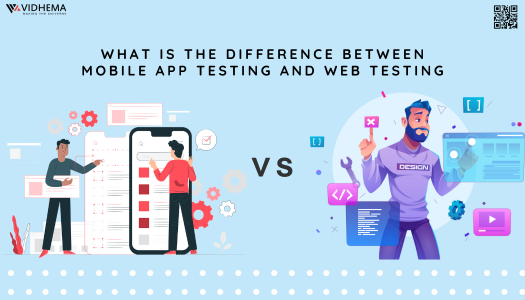 Mobile App Testing and Web Testing: What is the difference?